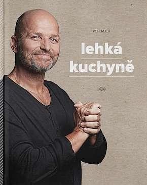 Sleva 16% - Kuchařka Lehká kuchyně od známého Zdeňka Pohlreicha 87 lehkých a nápaditých receptů…