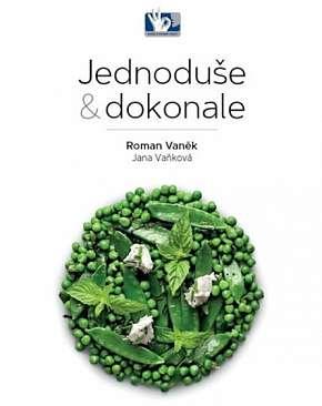 Sleva 16% - Kuchařka: Jednoduše a dokonale - Zelenina a luštěniny, nápadité recepty od známého…